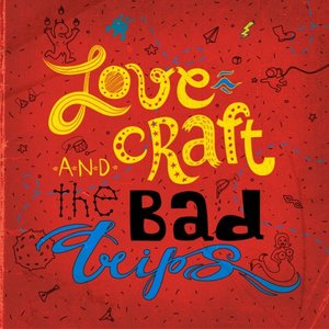 Image for 'Love Craft & The Bad Trips'
