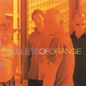 Image for 'BULLETS OF ORANGE'