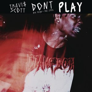 Image for 'Don't Play (feat. The 1975 & Big Sean) - Single'