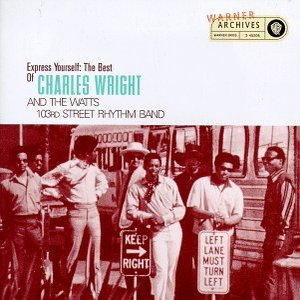 Imagem de 'Express Yourself: The Best Of Charles Wright And The Watts 103rd Street Rhythm Band'