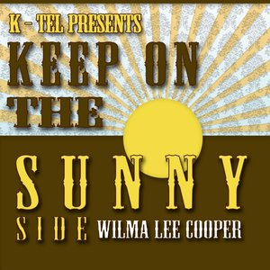 Image for '22 Wilma Lee Cooper Hits - Keep On The Sunny Side'