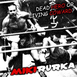 Image for 'HOMERECORDING: Dead Hero or Living Coward?'