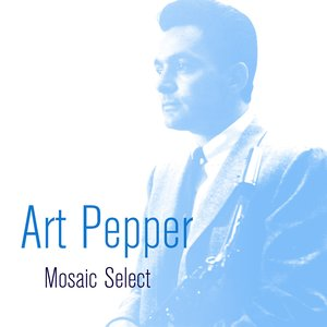Image for 'Art Pepper: Mosaic Select'