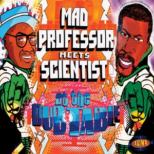 Image for 'Mad Professor meets Scientist At The Dub Table'