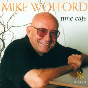 Image for 'Wofford, Mike: Time Cafe'