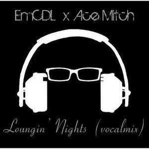 Image for 'Loungin' Nights (vocalmix) ft. Ace Mitch'