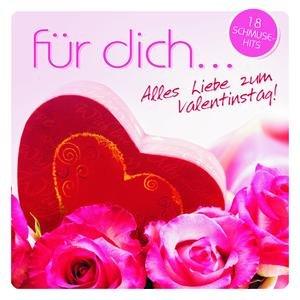 Bild für 'Für Dich... Alles Liebe zum Valentinstag - 18 Schmuse-Hits'