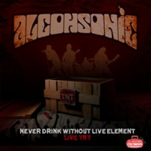 Image for 'Never Drink Without Live Element'