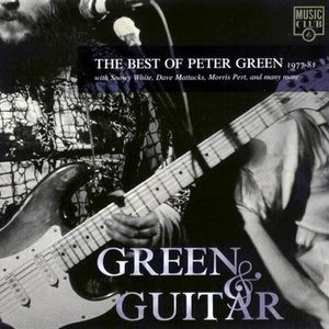 Image for 'Green & Guitar: The Best of Peter Green 1977-81'