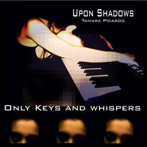 Image for 'Only Keys and whispers .'