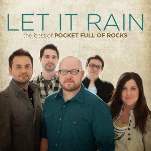 Image for 'Let It Rain: The Best of Pocket Full of Rocks'