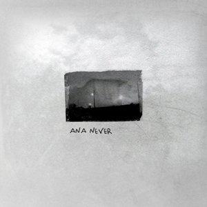 Image for 'Ana Never (EP)'