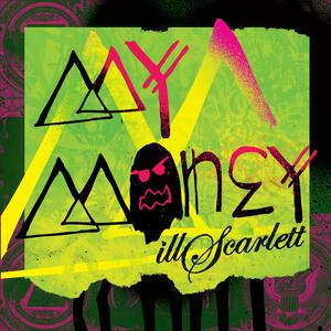 illScarlett - My Money