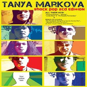 Image for 'Tanya Markova (Shock Pop Edition)'