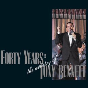 Image for 'Forty Years: The Artistry Of Tony Bennett'