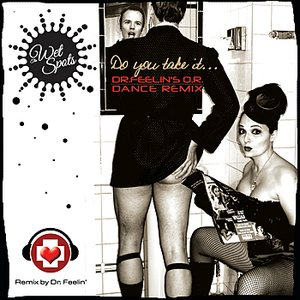 Image for 'Do You Take It...  (Dr. Feelin's O.R. Dance Remix)'