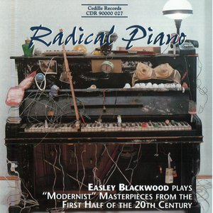 "Image for 'Radical Piano: Easley Blackwood Plays ""Modernist"" Masterpieces from the First Half of the 20th Century'"