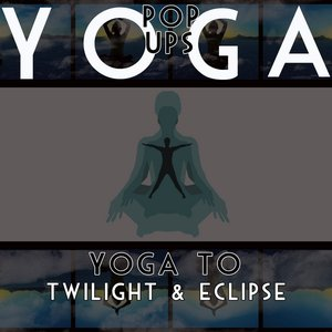 Image for 'Yoga To Twilight & Eclipse'