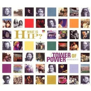 Imagem de 'What Is Hip?: The Tower of Power Anthology'