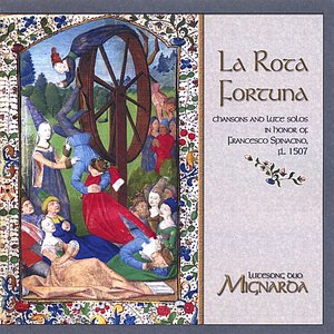 Image for 'La Rota Fortuna: Chansons & lute solos in honor of Francesco Spinacino, fl. 1507'