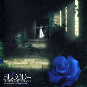 Immagine per 'BLOOD+ ORIGINAL SOUNDTRACK 2'