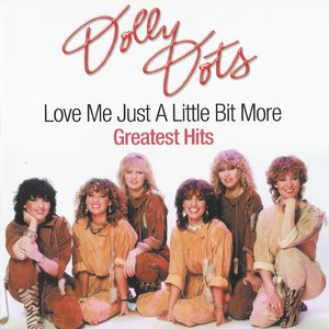 Image for 'Dolly Dots - Love Me Just A Little Bit More / Greatest Hits'