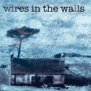 Image for 'Wires in the Walls'