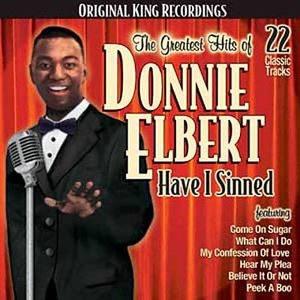 Image for 'Greatest Hits of Donnie Elbert/Have I Sinned'