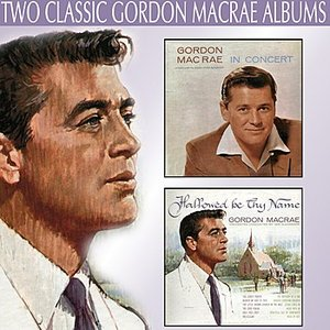 Immagine per 'Gordon Macrae in Concert / Hallowed Be Thy Name'