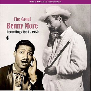 Image for 'The Music of Cuba - The Great Benny Moré / Recordings 1953 - 1959, Volume 4'
