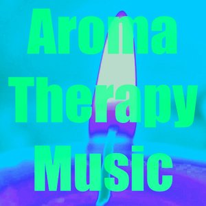 Image for 'Aromatherapy Music'