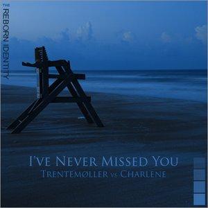 Image for 'I've Never Missed You'