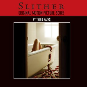 Imagen de 'Slither (Original Motion Picture Score By Tyler Bates)'