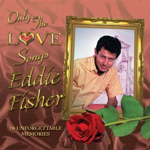 Image for 'Only the Love Songs of Eddie Fisher'