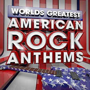 Image for '40 Worlds Greatest American Rock Anthems - the only American Rock Anthems album you'll ever need'