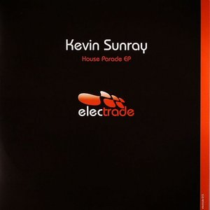 Image for 'Kevin Sunray - House Parade EP'