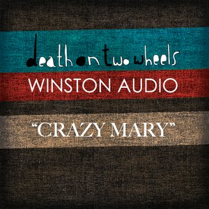 """Image for 'Death On Two Wheels / Winston Audio - """"Crazy Mary""""'"""