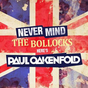 Image pour 'Never Mind The Bollocks... Here's Paul Oakenfold'