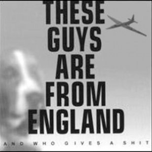 Imagen de 'These Guys Are From England and Who Gives a Shit'