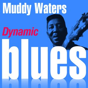 Image for 'Dynamic Blues - Muddy Waters : 50 Essential Tracks'