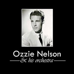 Image for 'Ozzie Nelson And His Orchestra'