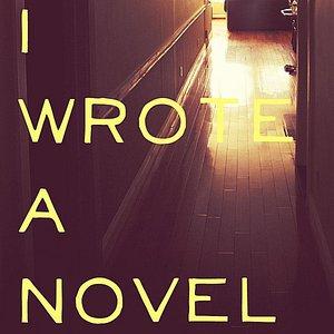 Image for 'I Wrote A Novel'