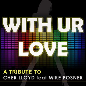 Image for 'With Ur Love - Tribute to Cher Lloyd (feat. Mike Posner)'