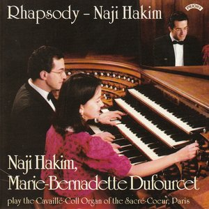 Image for 'Rhapsody / The Organ Music of Naji Hakim / Organ of the Sacre Coeur, Paris'