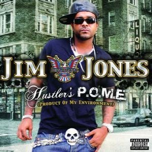Image for 'Jim Jones / Hustler's P.O.M.E. (Product Of My Environment)'