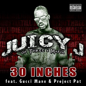 Image for '30 Inches (Street [feat. Gucci Mane & Project Pat])'