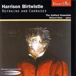 Image for 'Harrison Birtwistle: Refrains and Choruses'