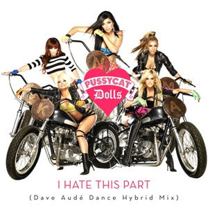 Image for 'I Hate This Part (Dave Audé Dance Hybrid Mix)'