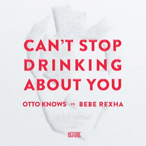Image for 'Can't Stop Drinking About You'