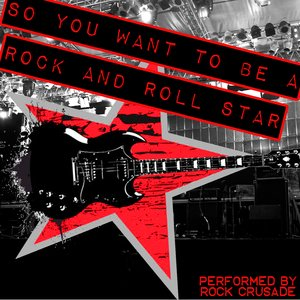 Immagine per 'So You Want To Be A Rock And Roll Star'